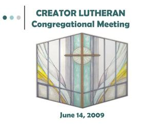CREATOR LUTHERAN Congregational Meeting