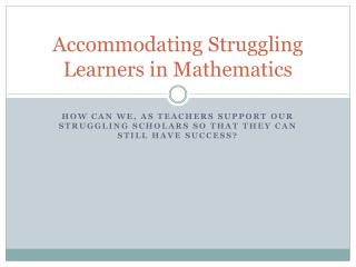 Accommodating Struggling Learners in Mathematics