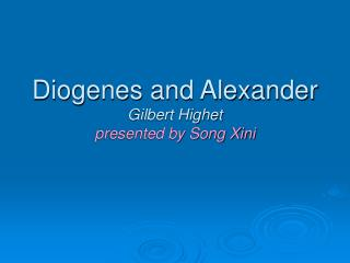 Diogenes and Alexander Gilbert Highet presented by Song Xini