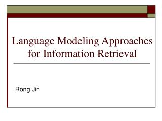 Language Modeling Approaches for Information Retrieval