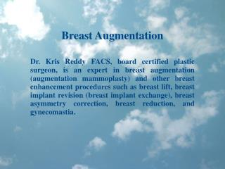 Dr Kris Reddy Reviews Breast Augmentation