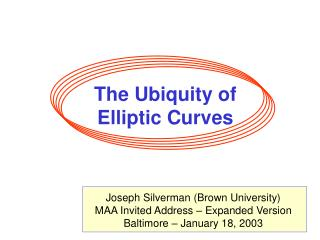 The Ubiquity of  Elliptic Curves