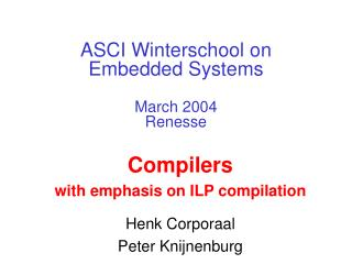 ASCI Winterschool on  Embedded Systems March 2004 Renesse