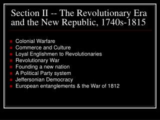 Section II -- The Revolutionary Era and the New Republic, 1740s-1815