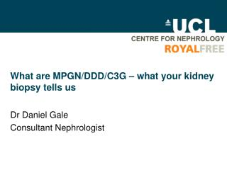 What are MPGN/DDD/C3G – what your kidney biopsy tells us