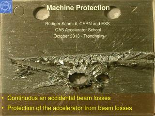 Continuous an  a ccidental  beam losses  Protection of the accelerator from beam losses