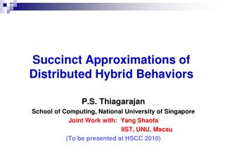 Succinct Approximations of  Distributed Hybrid Behaviors