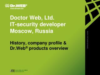 Doctor Web, Ltd.  IT-security developer Moscow, Russia