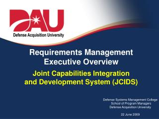 Requirements Management  Executive Overview  Joint Capabilities Integration  and Development System (JCIDS)