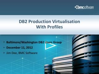 DB2 Production Virtualisation With Profiles