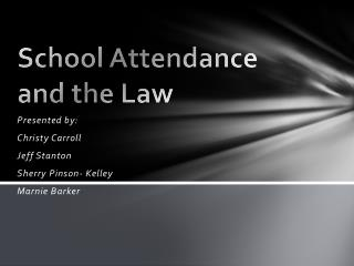 School Attendance and the Law