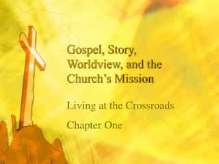 Gospel, Story, Worldview, and the Church's Mission