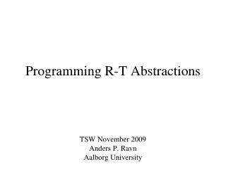 Programming R-T Abstractions