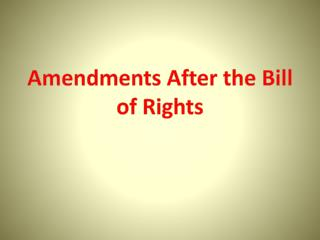 Amendments After the Bill of Rights