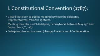 I. Constitutional  Convention (1787 ):