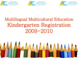 Multilingual Multicultural Education Kindergarten Registration 2009-2010