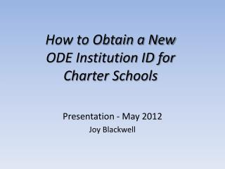 How to Obtain a New  ODE Institution ID for Charter Schools