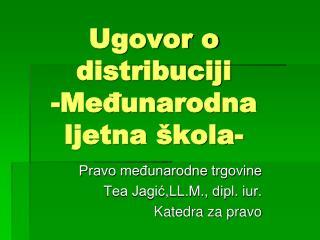 Ugovor o distribuciji -Međunarodna ljetna škola-
