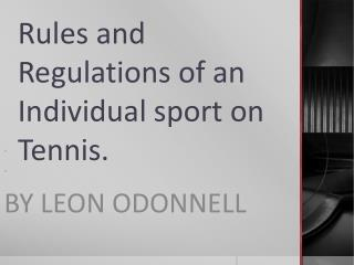 Rules and Regulations of an Individual sport on Tennis.