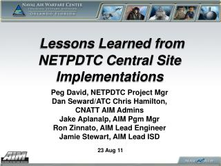 Lessons Learned from NETPDTC Central Site Implementations