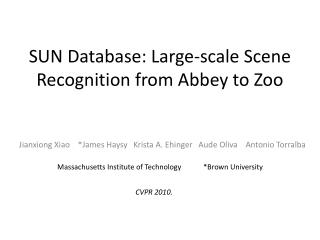SUN Database: Large-scale Scene Recognition from Abbey to Zoo