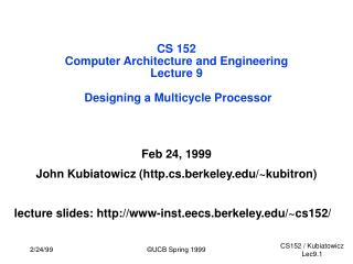 CS 152 Computer Architecture and Engineering Lecture 9  Designing a Multicycle Processor