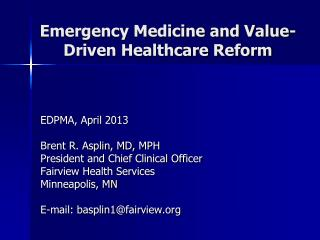 Emergency Medicine and Value-Driven Healthcare Reform
