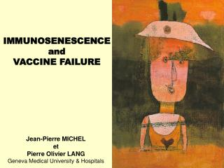 IMMUNOSENESCENCE and VACCINE FAILURE