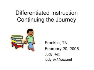 Differentiated Instruction Continuing the Journey