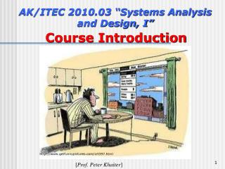 "AK/ITEC 2010.03 ""Systems Analysis and Design, I"" Course Introduction"