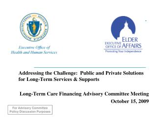 Addressing the Challenge:  Public and Private Solutions for Long-Term Services & Supports