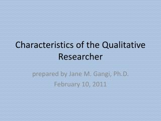 Characteristics of the Qualitative Researcher