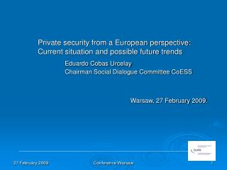 Private security from a European perspective: 	Current situation and possible future trends