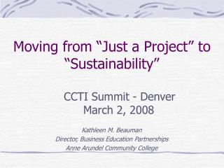 "Moving from ""Just a Project"" to ""Sustainability"""