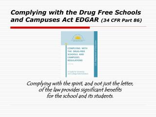 Complying with the Drug Free Schools and Campuses Act EDGAR  (34 CFR Part 86)