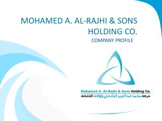 MOHAMED A. AL- RAJHI  & SONS  HOLDING CO.