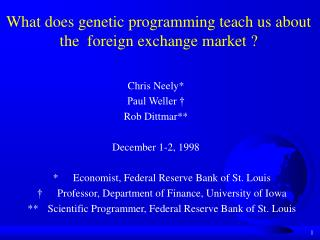 What does genetic programming teach us about the  foreign exchange market ?