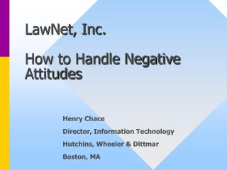 LawNet, Inc. How to Handle Negative Attitudes