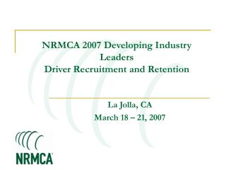NRMCA 2007 Developing Industry Leaders Driver Recruitment and Retention