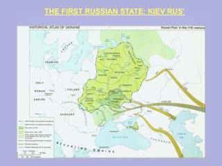 THE FIRST RUSSIAN STATE: KIEV RUS'