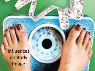 Influences on Body Image