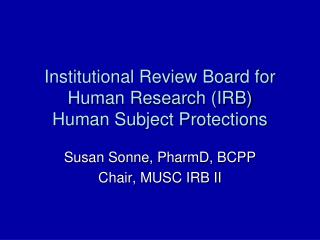 Institutional Review Board for Human Research (IRB) Human Subject Protections