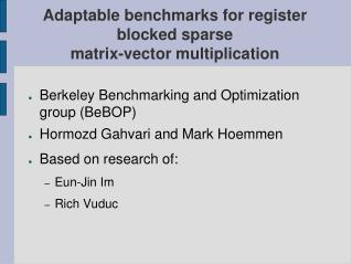 Adaptable benchmarks for register blocked sparse  matrix-vector multiplication