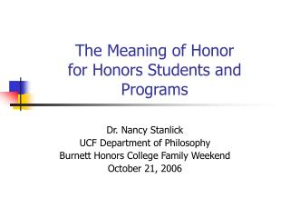 The Meaning of Honor  for Honors Students and Programs