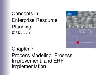 Concepts in  Enterprise Resource Planning 2 nd  Edition Chapter 7