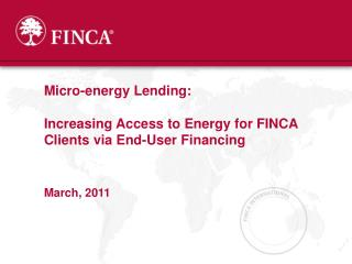 Micro-energy Lending: Increasing Access to Energy for FINCA Clients via End-User Financing