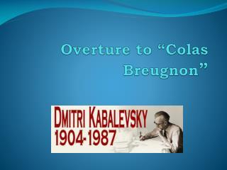 """Overture to """"Colas Breugnon """""""