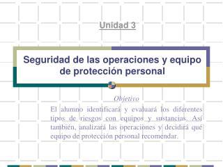 Seguridad de las operaciones y equipo de protección personal