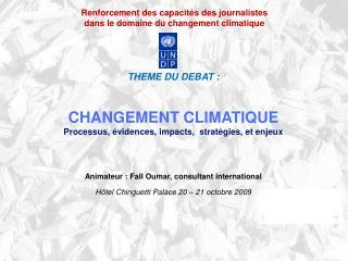 Renforcement des capacités des journalistes dans le domaine du changement climatique