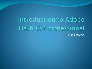 Introduction to Adobe Flash CS4 professional